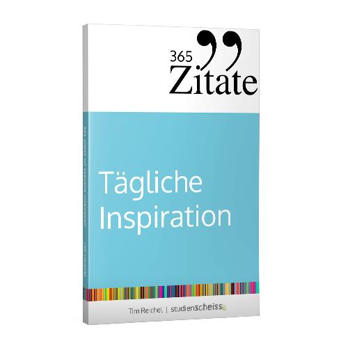 Tim Reichel: 365 Zitate für tägliche Inspiration: Frische Impulse mit aufrüttelnden Zitaten für die tägliche Extraportion Inspiration