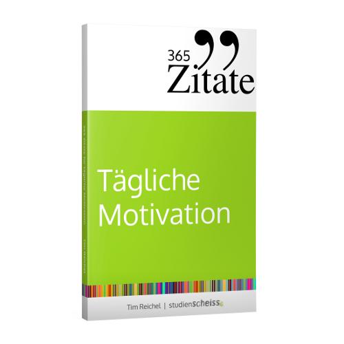 Tim Reichel: 365 Zitate für tägliche Motivation: Dauerhaft motiviert bleiben mit Motivationssprüchen und Lebensweisheiten für jeden Tag
