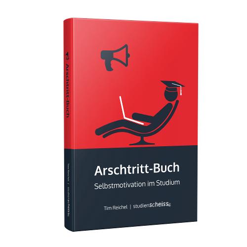 Tim Reichel: Arschtritt-Buch: Selbstmotivation im Studium